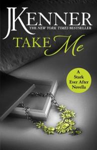 Take Me: A Stark Ever After Novella (ebok) av