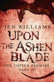 Upon the Ashen Blade (The Copper Promise: Part IV)