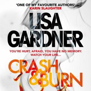 Crash & Burn (lydbok) av Lisa Gardner, Ukjent