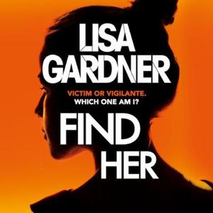 Find Her (lydbok) av Lisa Gardner, Ukjent