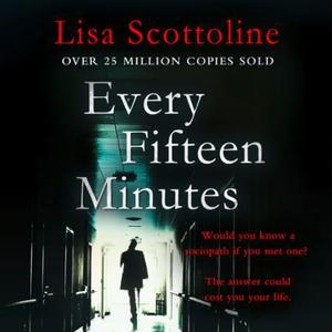 Every Fifteen Minutes (lydbok) av Lisa Scotto