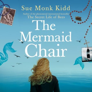 The Mermaid Chair (lydbok) av Sue Monk Kidd