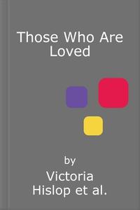 Those Who Are Loved (lydbok) av Victoria Hisl