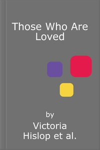 Those Who Are Loved (lydbok) av Victoria Hisl