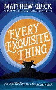 Every Exquisite Thing (ebok) av Matthew Quick
