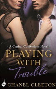 Playing With Trouble: Capital Confessions 2 (