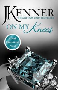 On My Knees: Stark International 2 (lydbok) a