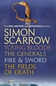 The Wellington and Napoleon Quartet: Young Bloods, The Generals, Fire and Sword, Fields of Death