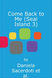 Come Back to Me (Seal Island 3) (lydbok) av D