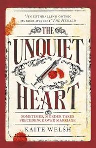 The Unquiet Heart (ebok) av Kaite Welsh