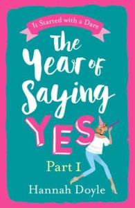 The Year of Saying Yes Part 1 (ebok) av Hanna