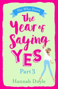 The Year of Saying Yes Part 3 (ebok) av Hanna