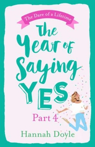 The Year of Saying Yes Part 4 (ebok) av Hanna