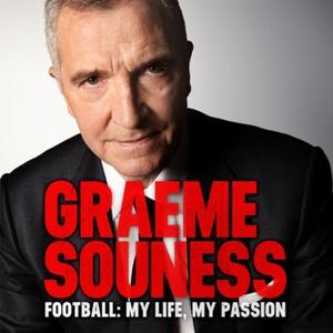Graeme Souness - Football: My Life, My Passio