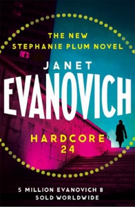 Hardcore Twenty-Four (ebok) av Janet Evanovic