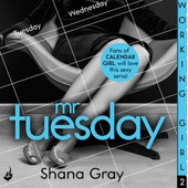Working Girl: Mr Tuesday (A sexy serial, perfect for fans of Calendar Girl)