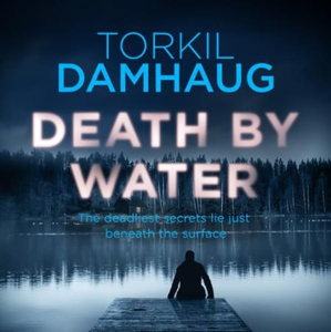 Death By Water (Oslo Crime Files 2) (lydbok)