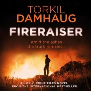 Fireraiser (Oslo Crime Files 3) (lydbok) av T