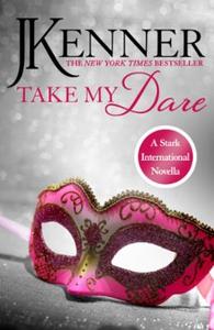 Take My Dare: A Stark International Novella (