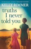 Truths I Never Told You: An absolutely gripping, heartbreaking novel of love and family secrets