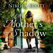My Mother's Shadow: The gripping novel about a mother's shocking secret that changed everything