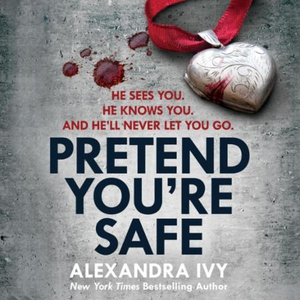Pretend You're Safe (lydbok) av Alexandra Ivy