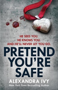 Pretend you're safe (ebok) av Alexandra Ivy