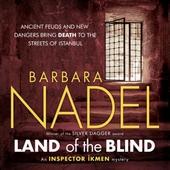 Land of the Blind (Inspector Ikmen Mystery 17)
