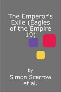 The Emperor's Exile (Eagles of the Empire 19)