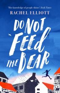 Do Not Feed the Bear (ebok) av Rachel Elliott