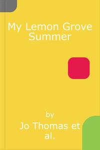 My Lemon Grove Summer (lydbok) av Jo Thomas