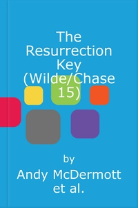 The Resurrection Key (Wilde/Chase 15) (lydbok