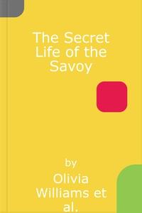 The Secret Life of the Savoy (lydbok) av Oliv