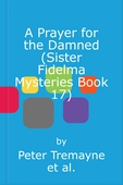 A Prayer for the Damned (Sister Fidelma Mysteries Book 17)