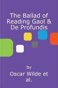 The Ballad of Reading Gaol & De Profundis (ly