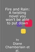 Fire and Rain: A twisting novel you won't be able to put down