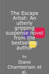 The Escape Artist: An utterly gripping suspen