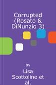 Corrupted (Rosato & DiNunzio 3)