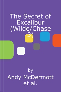 The Secret of Excalibur (Wilde/Chase 3) (lydb