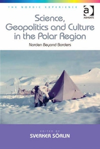 Science, Geopolitics and Culture in the Polar R