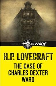 The Case of Charles Dexter Ward (ebok) av H.P