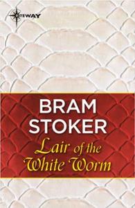 Lair of the White Worm (ebok) av Bram Stoker