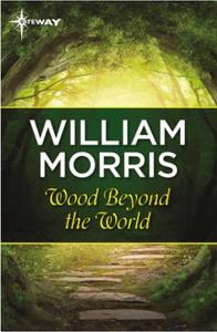 Wood Beyond the World (ebok) av William Morri