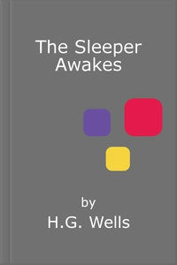 The Sleeper Awakes (ebok) av H.G. Wells