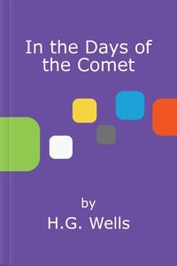 In the Days of the Comet (ebok) av H.G. Wells