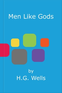 Men Like Gods (ebok) av H.G. Wells