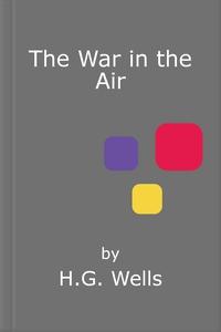 The War in the Air (ebok) av H.G. Wells