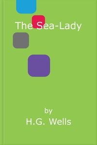 The Sea-Lady (ebok) av H.G. Wells