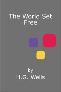 The World Set Free (ebok) av H.G. Wells