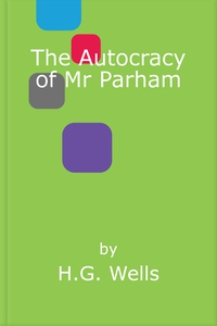 The Autocracy of Mr Parham (ebok) av H.G. Wel